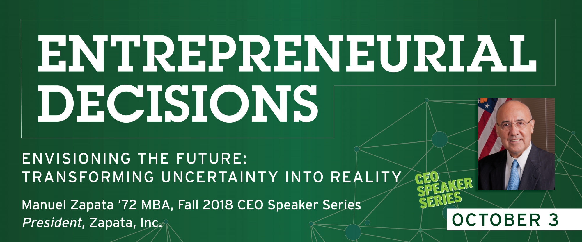 Entrepreneurial Decisions Series / CEO Speaker Series / October 3