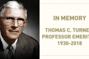 In memory: Thomas C. Turner, pioneering faculty member